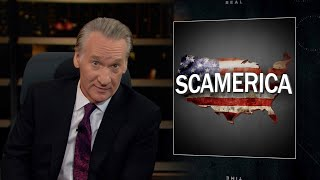 New Rule: SCAMerica | Real Time with Bill Maher (HBO)