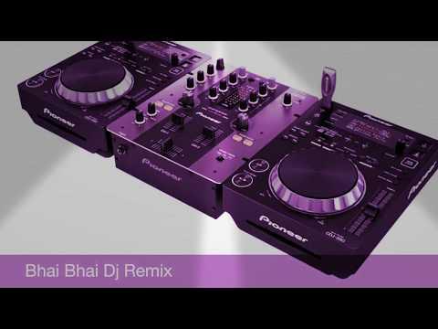 Bhai Bhai Dj Remix