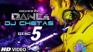 'house Of Dance' By Dj Chetas Disc 5  Best Party Songs