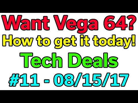 AMD RX Vega 64 - How to get it right now! - Tech Deals of the Week #11