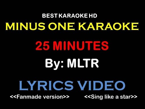 MLTR - 25 Minutes | Karaoke | Minus One | No Vocal | Lyric Video HD