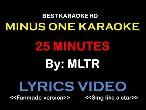 MLTR - 25 Minutes | Karaoke | Minus One | No Vocal | Lyric Video HD