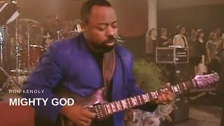 Watch Ron Kenoly Mighty God video
