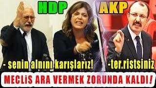 Mecliste AKP-HDP Kavgası! HDP'lilere Ter.rist Deyince Ortalık Karıştı!