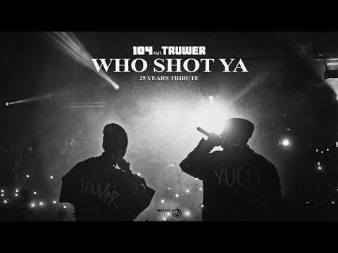 104 - WHO SHOT YA (feat. Truwer) [25 years tribute]
