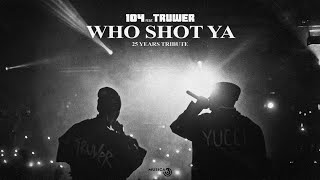 104 - WHO SHOT YA (feat. Truwer) [25 years tribute]