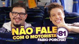 FÁBIO PORCHAT (VISA) #81 NÃO FALE COM O MOTORISTA