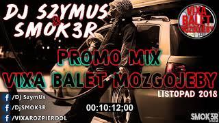 DJ SzymUs & DJ SMOK3R - Vixa Balet Mózgojeby [PROMOMIX] 2018