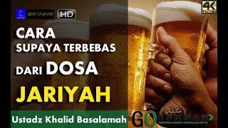 Download Video CARA MENGHAPUS DOSA JARIYAH - USTADZ KHALID BASALAMAH MP3 3GP MP4