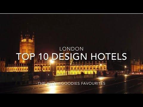 Top 10 London Design Hotels 2017