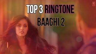 Top 3 Ringtone of Baaghi 2 Movie/New Hindi Ringtone