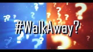 TRUTH: My Thoughts on the #Walkaway Movement