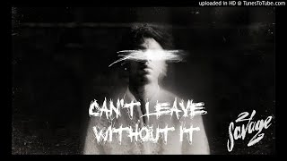 21 Savage - Can't Leave Without It (Official INSTRUMENTAL) [Prod. NSGoCrazy]