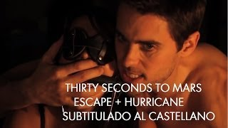 ESCAPE - HURRICANE - Thirty Seconds to Mars (Subtitulado al Español)