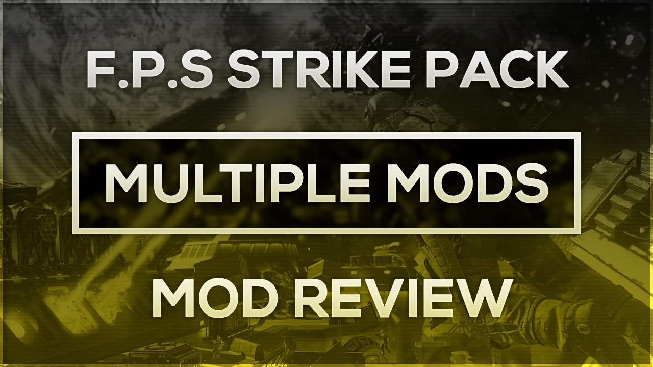F p s strike pack how to use multiple mods at one time youtube - Strike mod pack ...