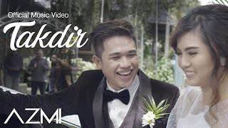 Azmi - Takdir (Official Music Video)