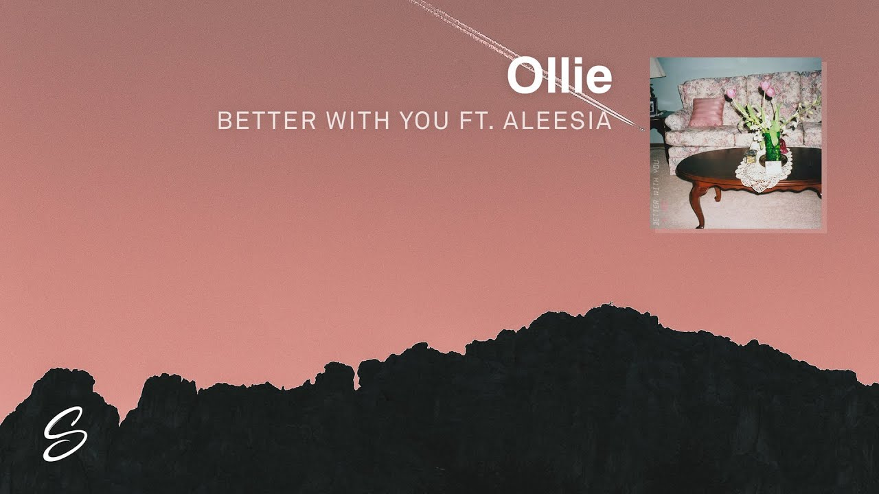 Download Ollie - Better With You (ft. Aleesia)
