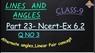 Part 23-Ncert-Ex 6.2-Q 3-Class 9-Lines And Angles