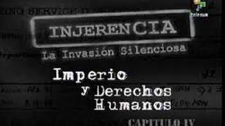 InjerenCIA Imperio y derechos humanos- La invasión silenciosa.