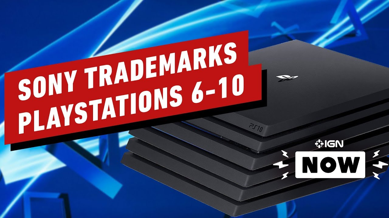 Sony Has Trademarked PlayStations 6-10 - IGN Now