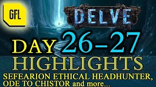Path of Exile 3.4: Delve DAY # 26-27 Highlights Sefearion's ETHICAL HH, ODE TO CHISTOR and more...