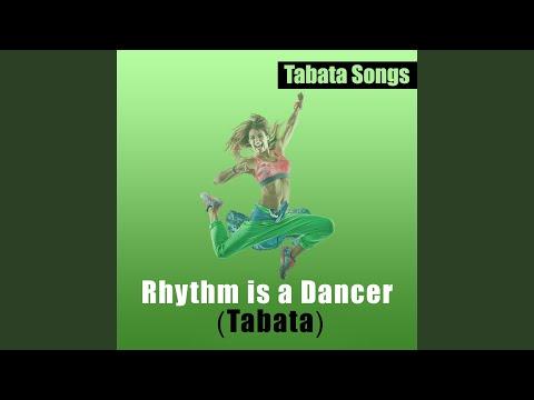 Rhythm Is a Dancer (Tabata)