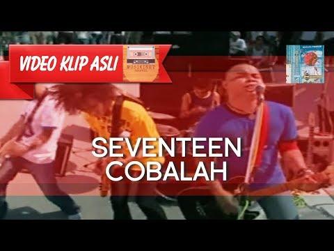 Seventeen - Cobalah MUSIKINET