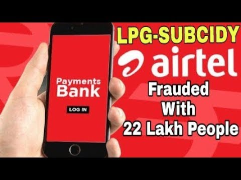 How to Reverse Your LPG-SUBSIDY to Your Previous Bank   AIRTEL Payment bank Exposed     eKYC Banned