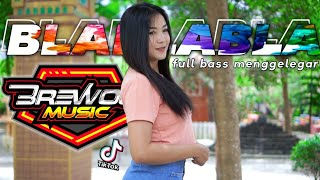 DJ BLA BLA FULL BASS MENGGELEGAR FEAT ASB PROJECT // BREWOG MUSIC
