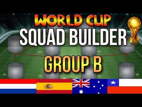 FIFA WORLD CUP SQUAD BUILDER | GROUP B: SPAIN NETHERLANDS CHILE AUSTRALIA | ULTIMATE TEAM