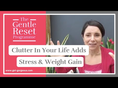 Clutter in your life weighs you down, adds stress and weight gain! Adele at Get Gorgeous