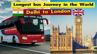 டெல்லியிலிருந்து இலண்டனுக்கு 🚌 பஸ்.!  Longest Bus Journey in the World
