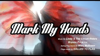 Worship Swing Flags Dance: Mark My Hands l Circuit Riders l Bryson Price Edit ft Marc CALLED TO FLAG