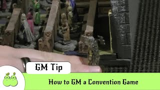 How to GM a Convention Game