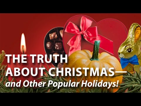 The Truth About Christmas—and Other Popular Holidays!