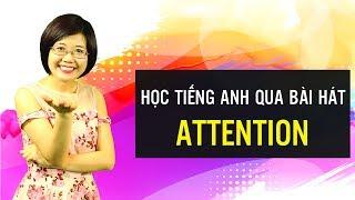 Học tiếng anh qua bài hát Attention - Hannah Phạm