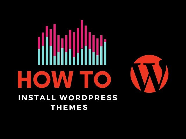 How to Install a WordPress Theme – Two Easy Methods