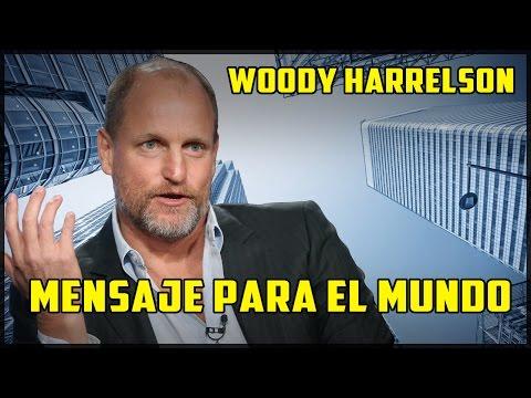 Woody Harrelson - Mensaje para el Mundo