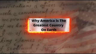 Why America Is The Greatest Country On Earth