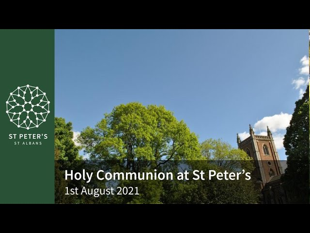 All Age Outdoor Holy Communion - 10am, 1st August 2021