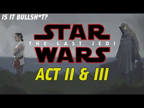 "The Last Jedi ""Leaks"" - Act II and III (it's probably fake!)"