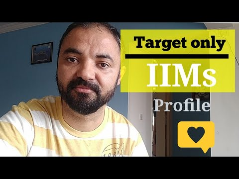 Target only IIMs. Profile after MBA.