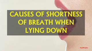 CAUSES OF SHORTNESS OF BREATH WHEN LYING DOWN