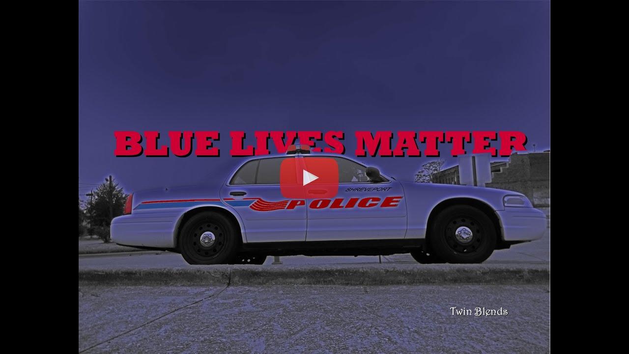 Shreveport Police Tribute Video Blue lives matter! - YouTube