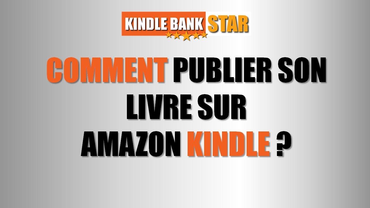Comment Publier Son Livre Sur Amazon Kindle