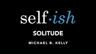 Selfish - Solitude