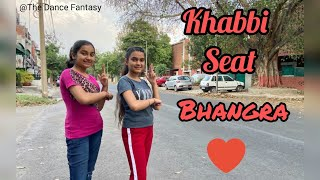 Khabbi Seat | Bhangra | Ammy Virk ft. Sweetaj Brar | Happy Raikoti | The Dance Fantasy |