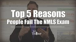 Top 5 Reasons People Fail The NMLS Exam