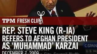 Rep. Steve King (R-IA) Refers to Afghan President as