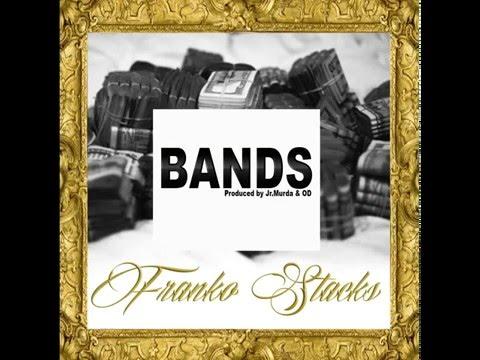 Franko Stacks - Bands (Prod By Jr Murda & OD)